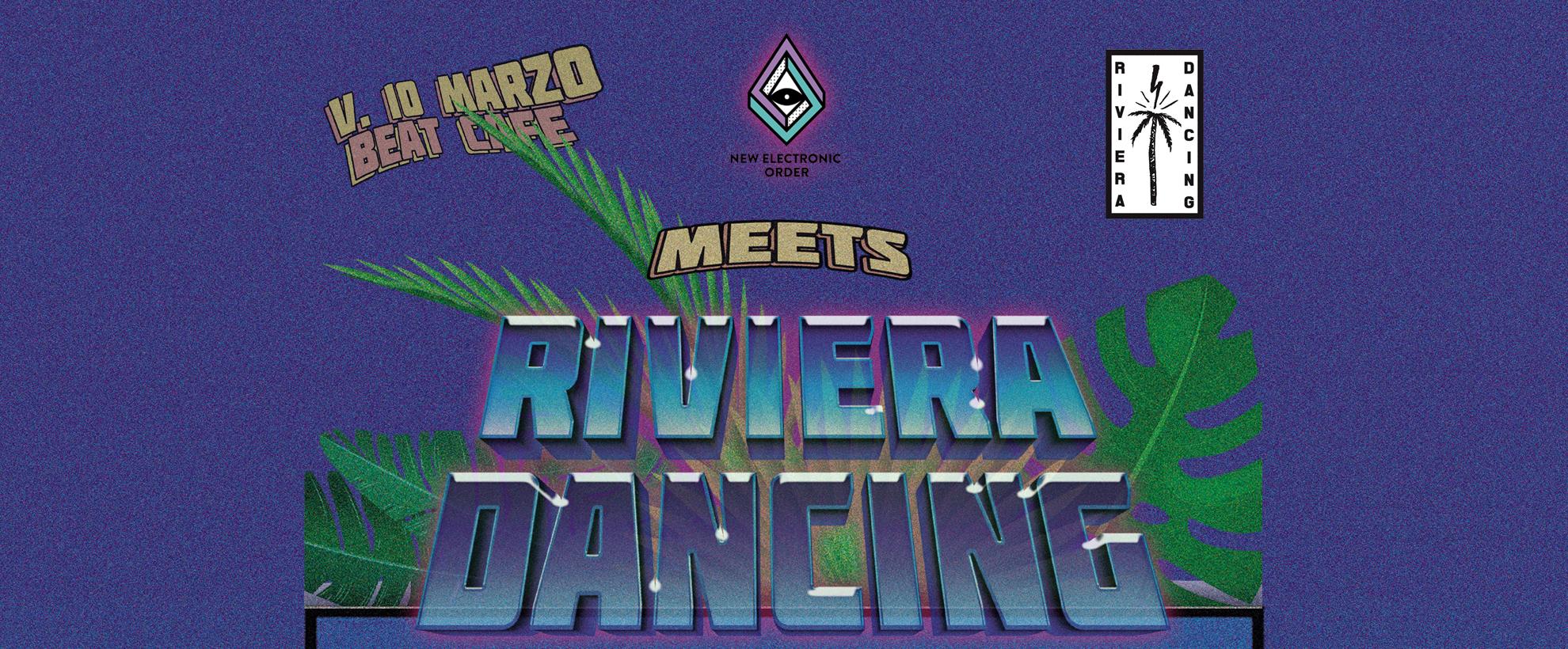 10.03.17 | NEO Meets Riviera Dancing (djset)