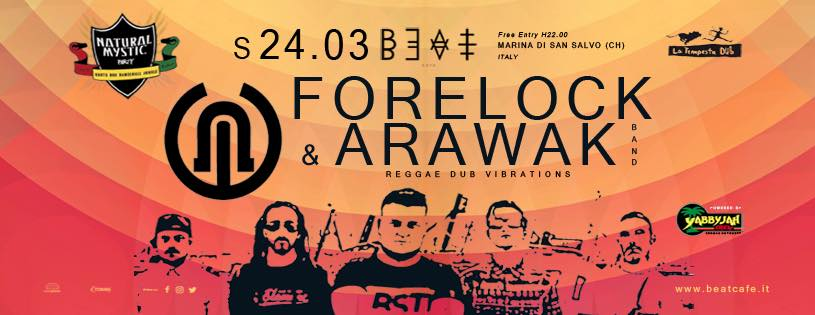 24.04.18 | FORELOCK & ARAWAK BAND (Natural Mystic Party)