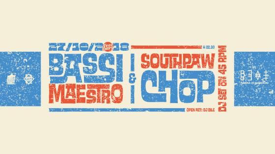 27.10.18 | BASSI MAESTRO & SOUTHPAW CHOP (JPN)