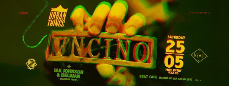 25.05.19 | DJ UNCINO + JAK JOHNSON & DELIUAN
